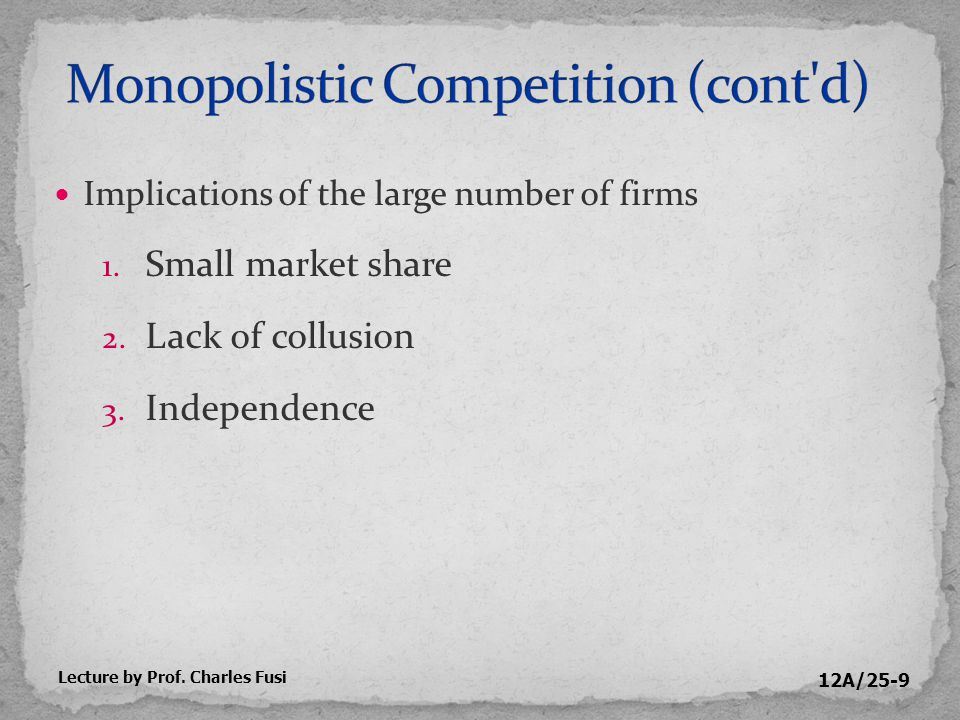 12A/25-40 Consider how computer game manufacturers operate in a monopolistically competitive market.
