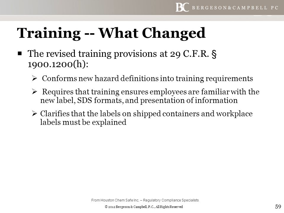 © 2012 Bergeson & Campbell, P.C., All Rights Reserved Training -- What Changed  The revised training provisions at 29 C.F.R.