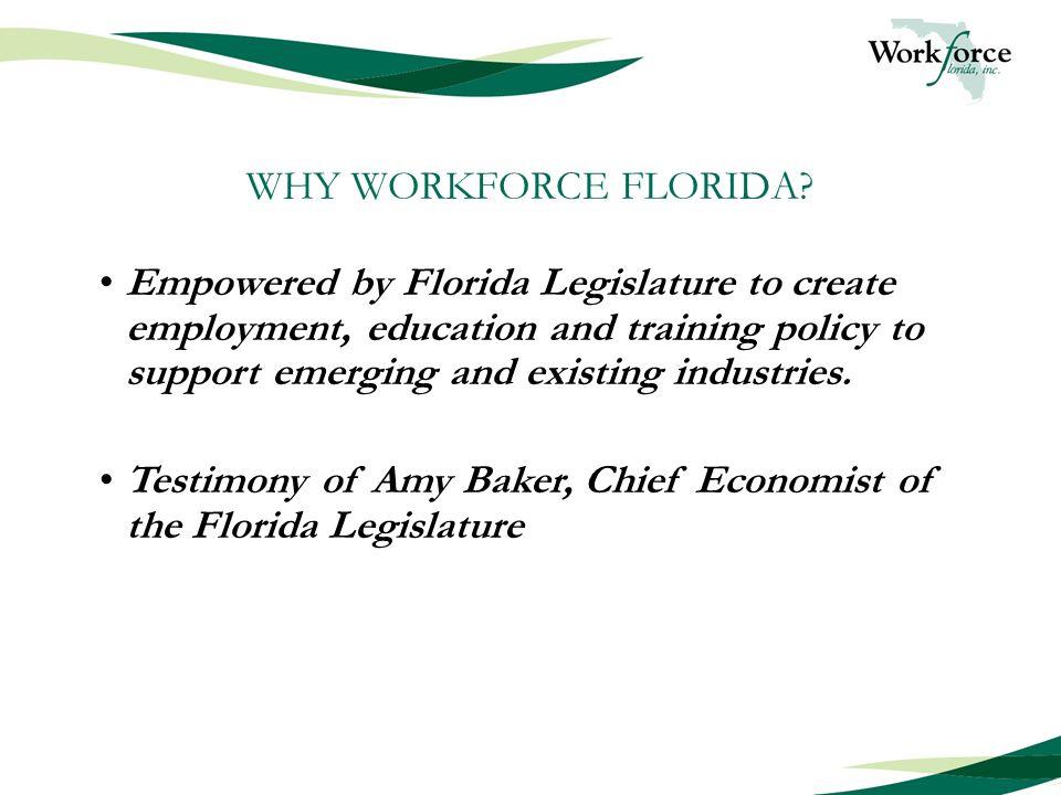 WHY WORKFORCE FLORIDA.