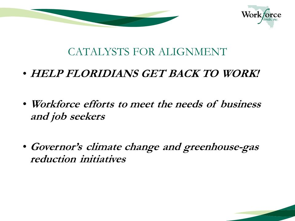 CATALYSTS FOR ALIGNMENT HELP FLORIDIANS GET BACK TO WORK.