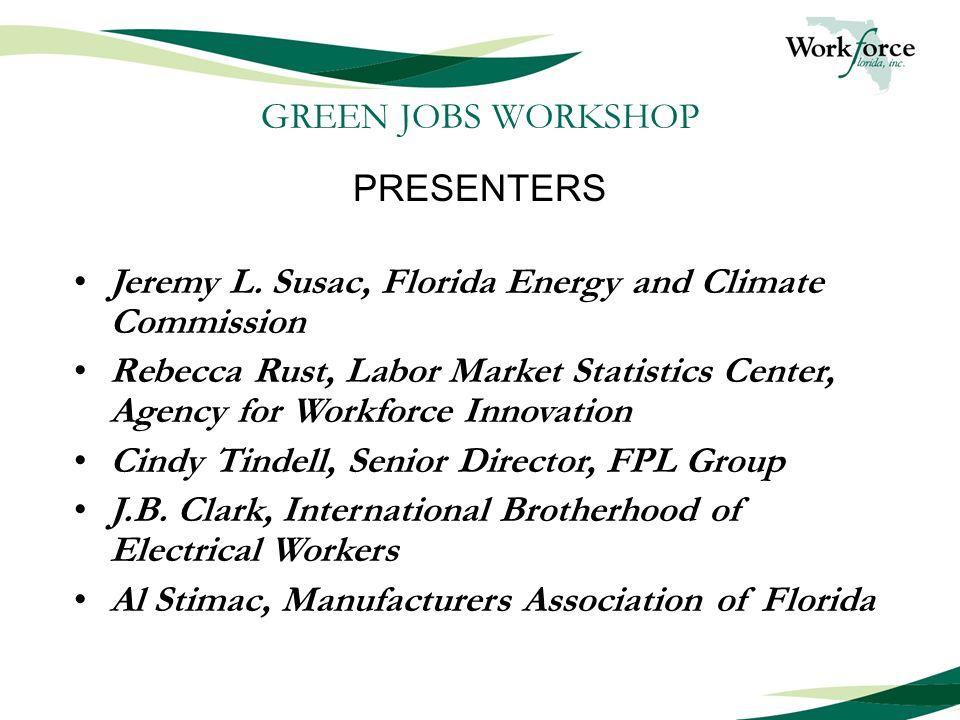 GREEN JOBS WORKSHOP PRESENTERS Jeremy L.