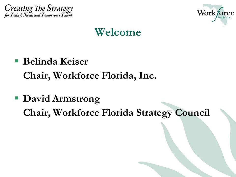 Belinda Keiser Chair, Workforce Florida, Inc.