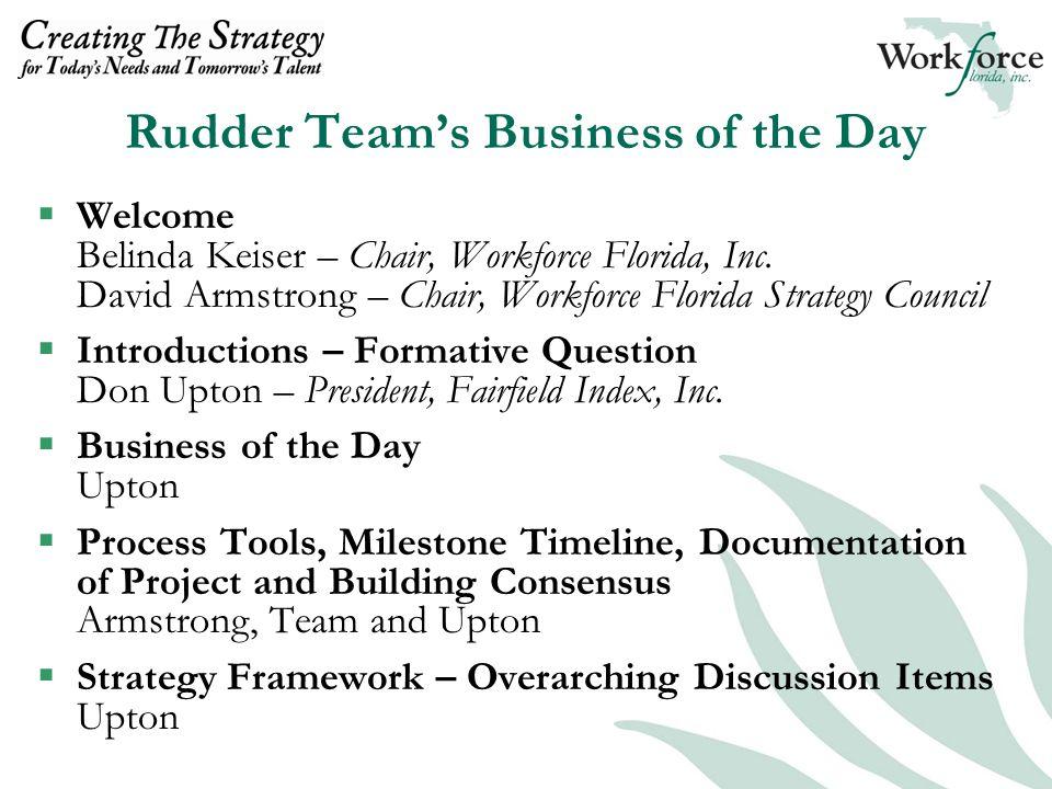  Welcome Belinda Keiser – Chair, Workforce Florida, Inc.