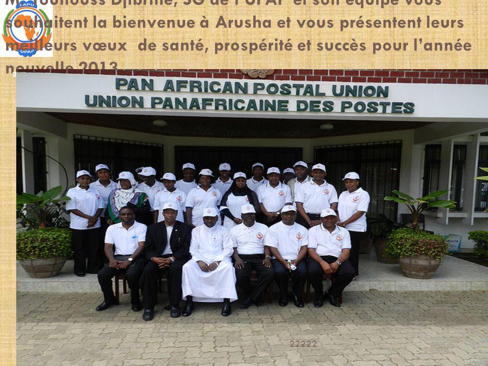 M. Younouss Djibrine, SG de l'UPAP et son équipe vous souhaitent la bienvenue à Arusha et vous présentent leurs meilleurs vœux de santé, prospérité et