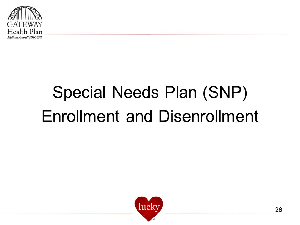 26 Special Needs Plan (SNP) Enrollment and Disenrollment