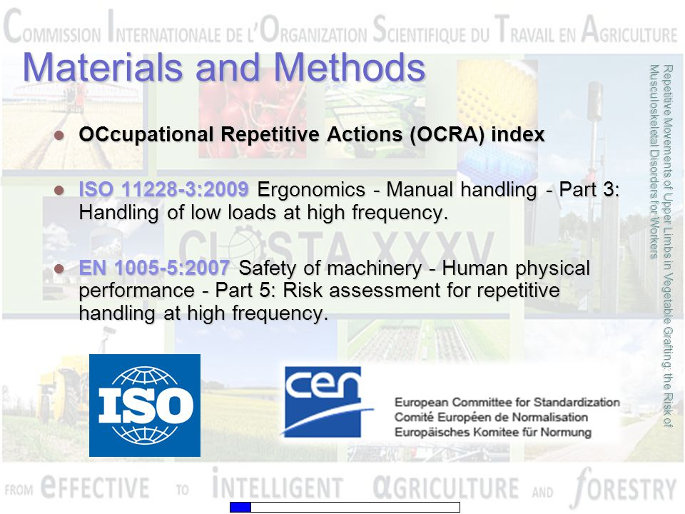 Materials and Methods OCcupational Repetitive Actions (OCRA) index OCcupational Repetitive Actions (OCRA) index ISO 11228-3:2009 Ergonomics - Manual handling - Part 3: Handling of low loads at high frequency.