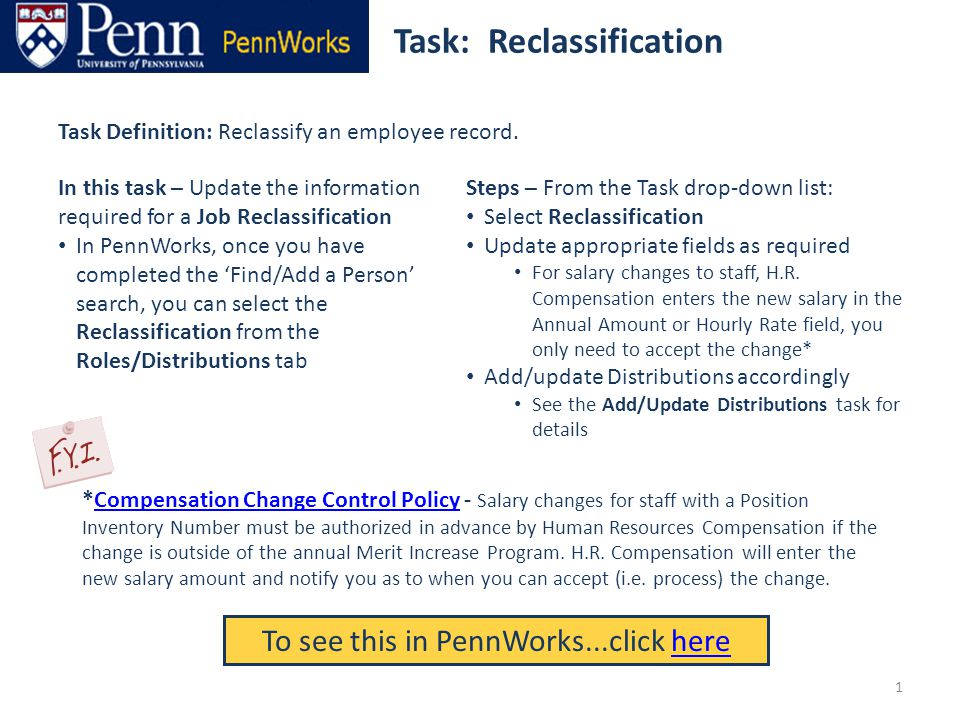 Task: Reclassification To see this in PennWorks...click herehere Task Definition: Reclassify an employee record.