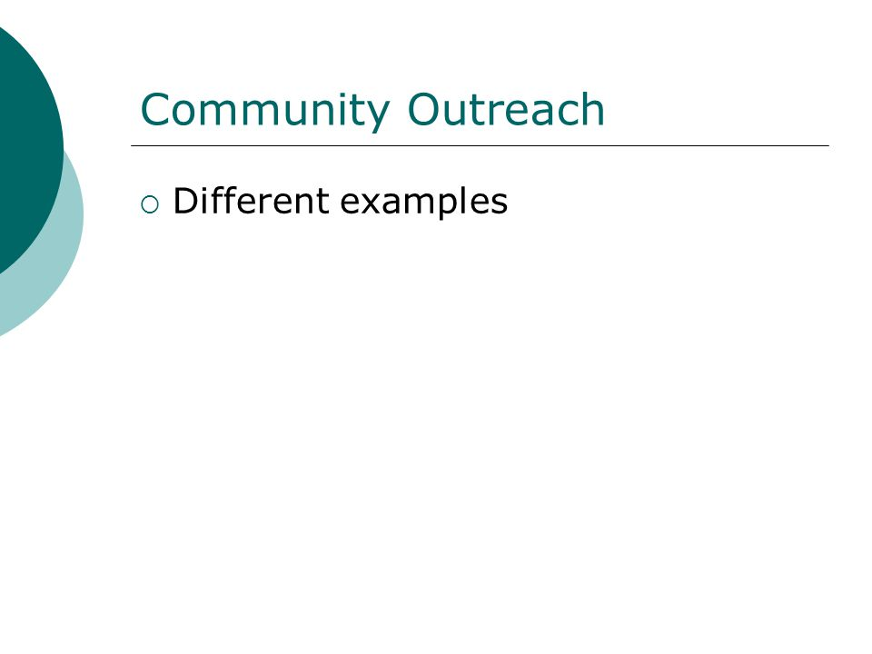 Community Outreach  Different examples