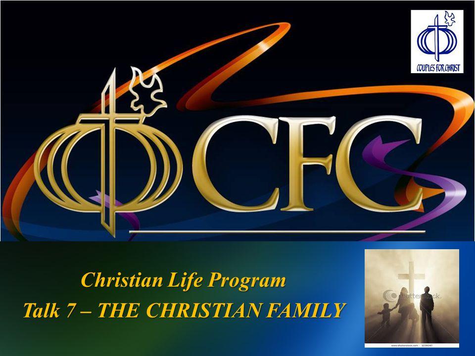 TO FA Christian Life Program Talk 7 – THE CHRISTIAN FAMILY