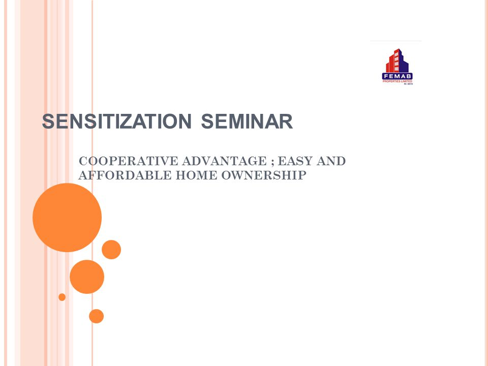SENSITIZATION SEMINAR COOPERATIVE ADVANTAGE ; EASY AND AFFORDABLE HOME OWNERSHIP