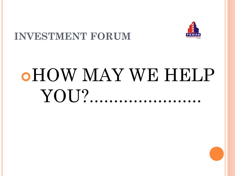 INVESTMENT FORUM HOW MAY WE HELP YOU .......................