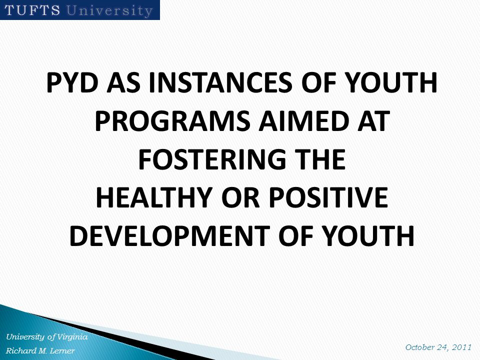 PYD AS INSTANCES OF YOUTH PROGRAMS AIMED AT FOSTERING THE HEALTHY OR POSITIVE DEVELOPMENT OF YOUTH