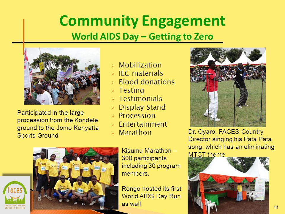 13 Community Engagement World AIDS Day – Getting to Zero Participated in the large procession from the Kondele ground to the Jomo Kenyatta Sports Ground Dr.