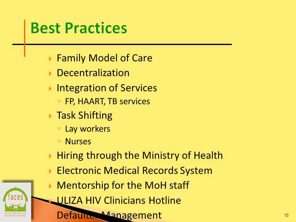  Family Model of Care  Decentralization  Integration of Services ◦ FP, HAART, TB services  Task Shifting ◦ Lay workers ◦ Nurses  Hiring through the Ministry of Health  Electronic Medical Records System  Mentorship for the MoH staff  ULIZA HIV Clinicians Hotline  Defaulter Management 15