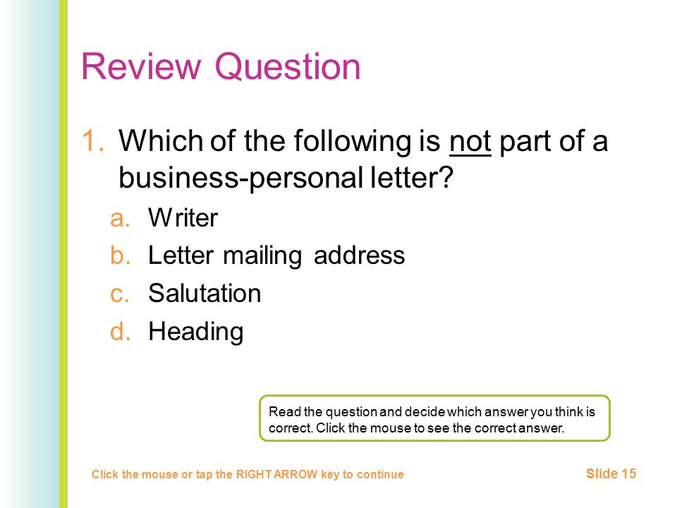 Review Question 1.Which of the following is not part of a business-personal letter.