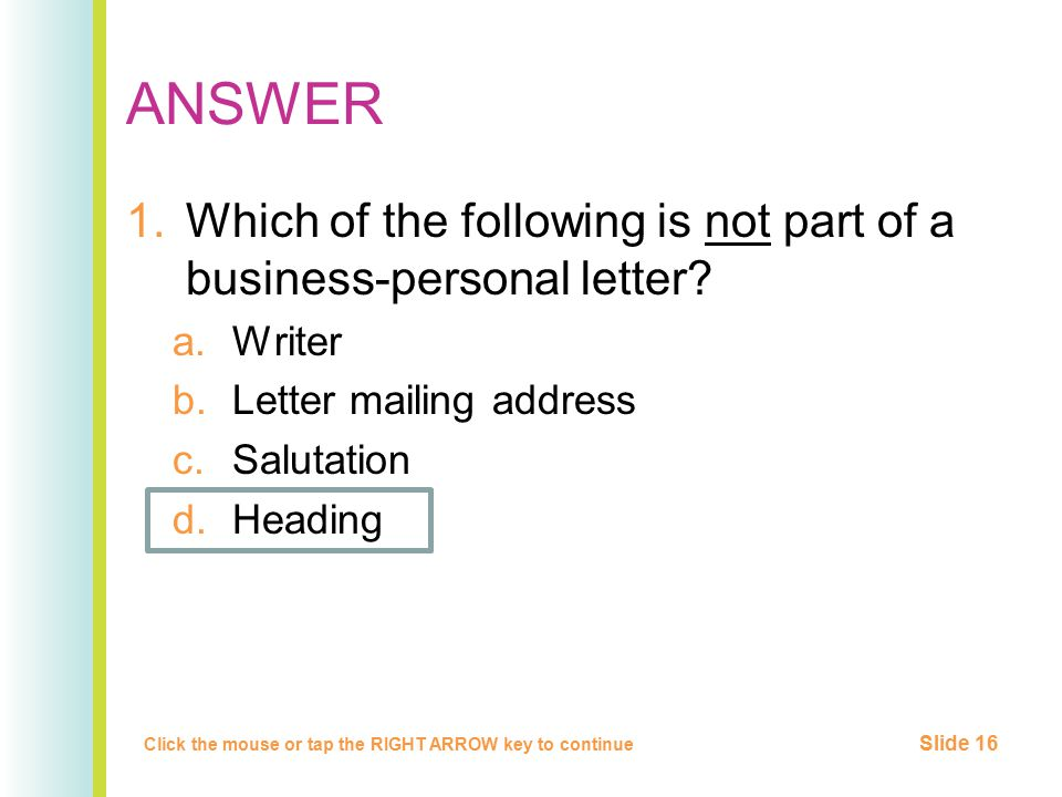 ANSWER 1.Which of the following is not part of a business-personal letter.