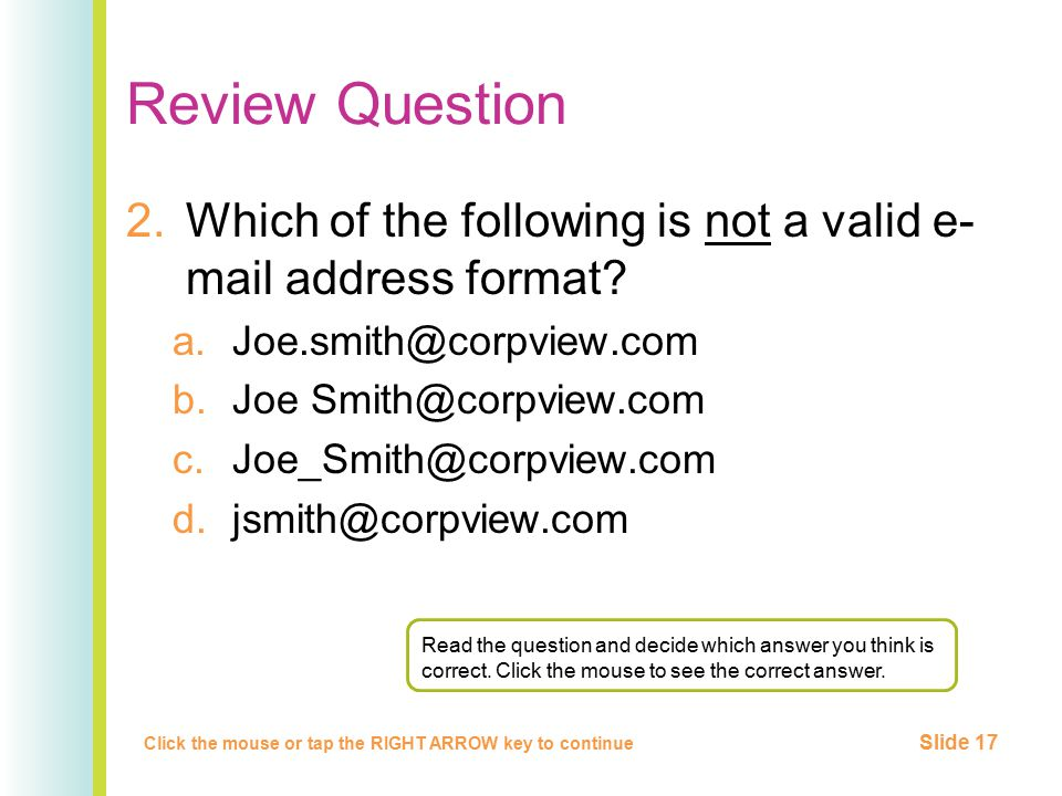 Review Question 2.Which of the following is not a valid e- mail address format.