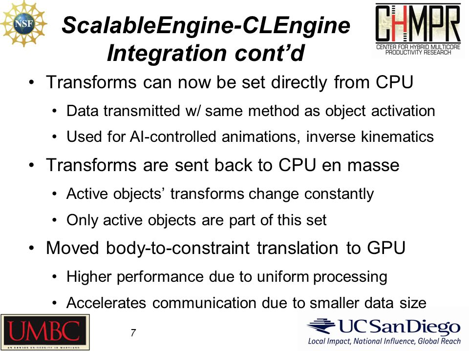 ScalableEngine-CLEngine Integration cont'd Transforms can now be set directly from CPU Data transmitted w/ same method as object activation Used for A