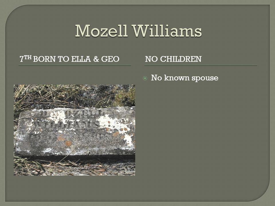 7 TH BORN TO ELLA & GEONO CHILDREN  No known spouse