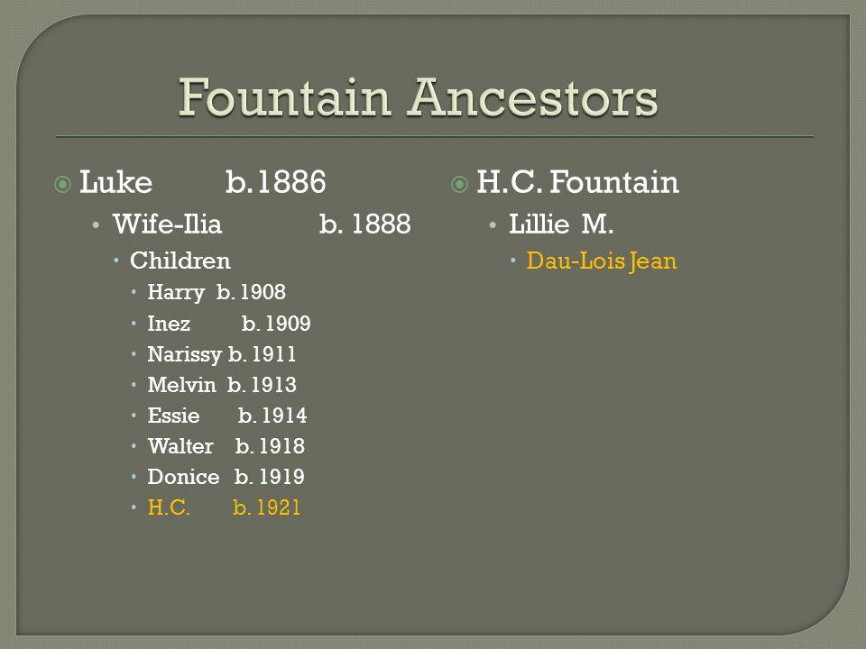  Lukeb.1886 Wife-Ilia b. 1888  Children  Harry b.