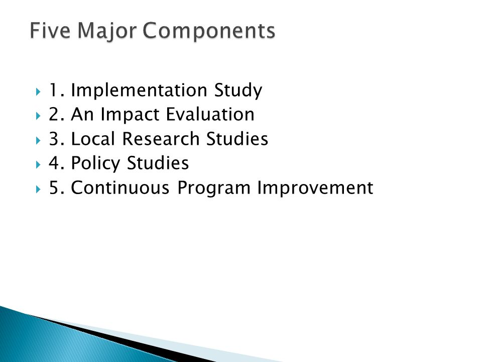  1. Implementation Study  2. An Impact Evaluation  3.