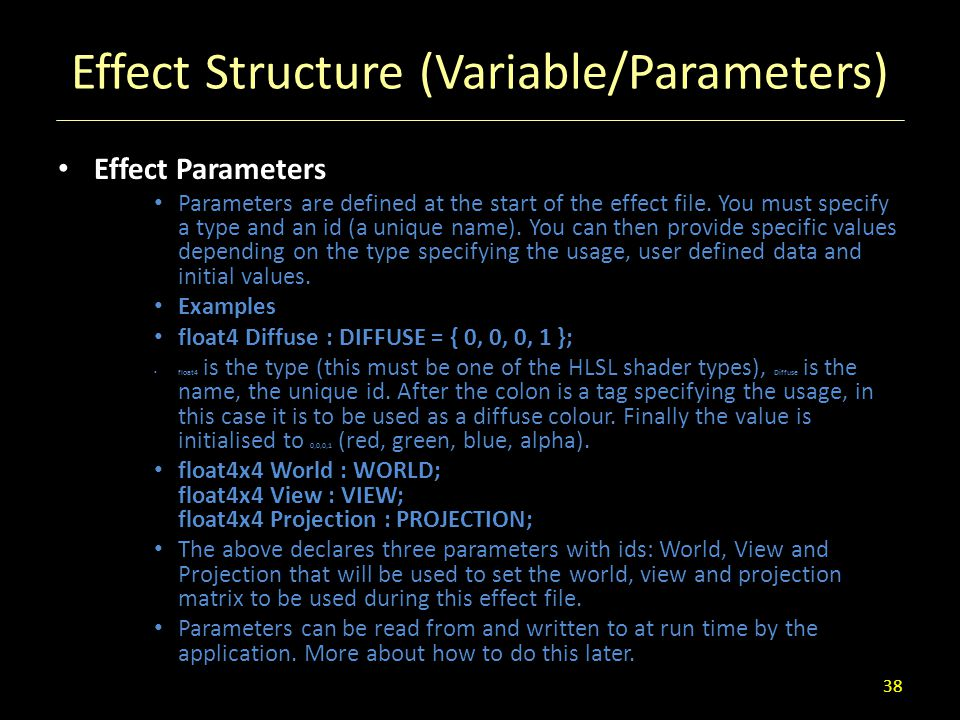 Effect Structure (Variable/Parameters) Effect Parameters Parameters are defined at the start of the effect file. You must specify a type and an id (a