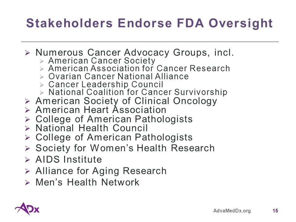 AdvaMedDx.org15 Stakeholders Endorse FDA Oversight  Numerous Cancer Advocacy Groups, incl.
