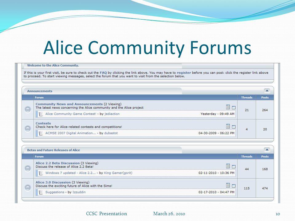 Alice Community Forums CCSC Presentation March 26, 201010