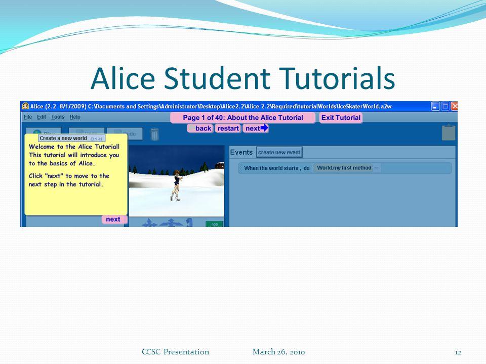 Alice Student Tutorials CCSC Presentation March 26, 201012