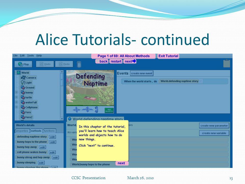 Alice Tutorials- continued CCSC Presentation March 26, 201013