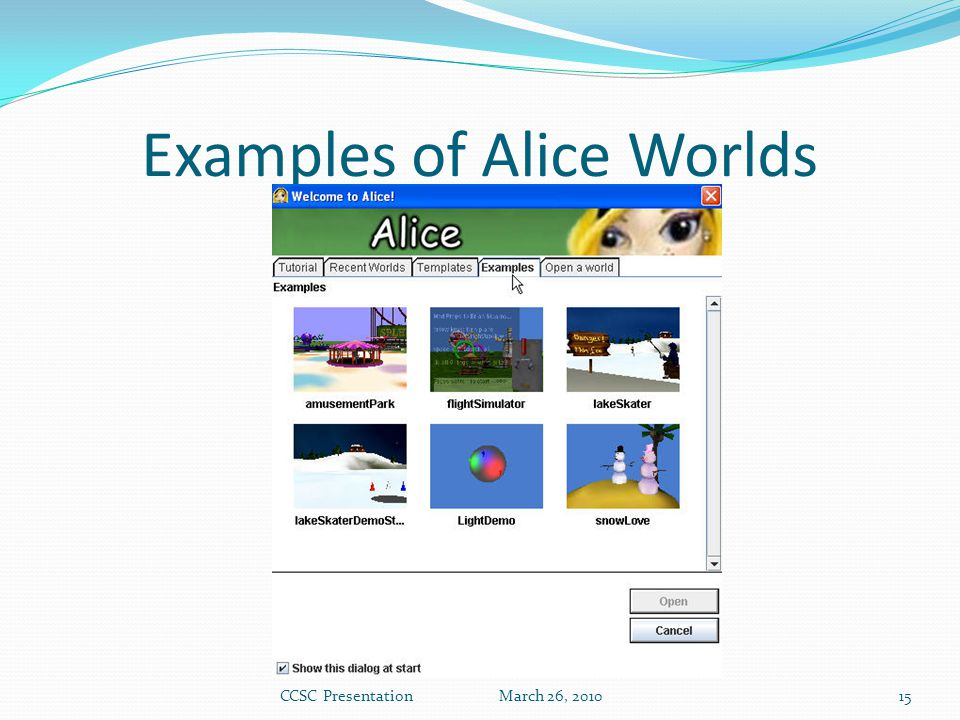 Examples of Alice Worlds CCSC Presentation March 26, 201015