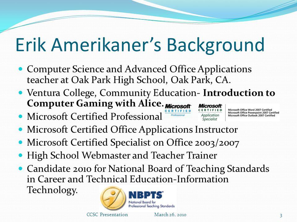 Computer Science and Advanced Office Applications teacher at Oak Park High School, Oak Park, CA.