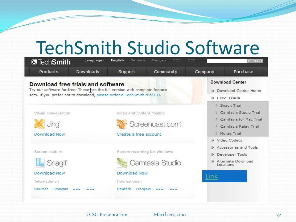 TechSmith Studio Software Link CCSC Presentation March 26, 201032