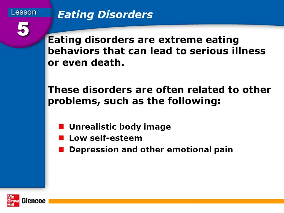 Eating Disorders Eating disorders are extreme eating behaviors that can lead to serious illness or even death.