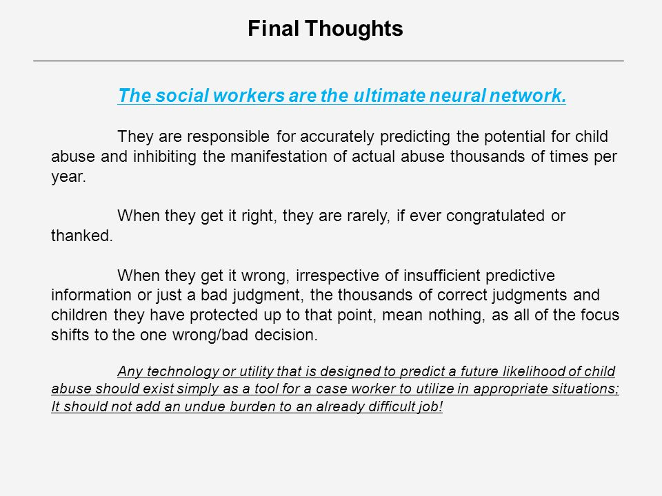 Final Thoughts The social workers are the ultimate neural network.