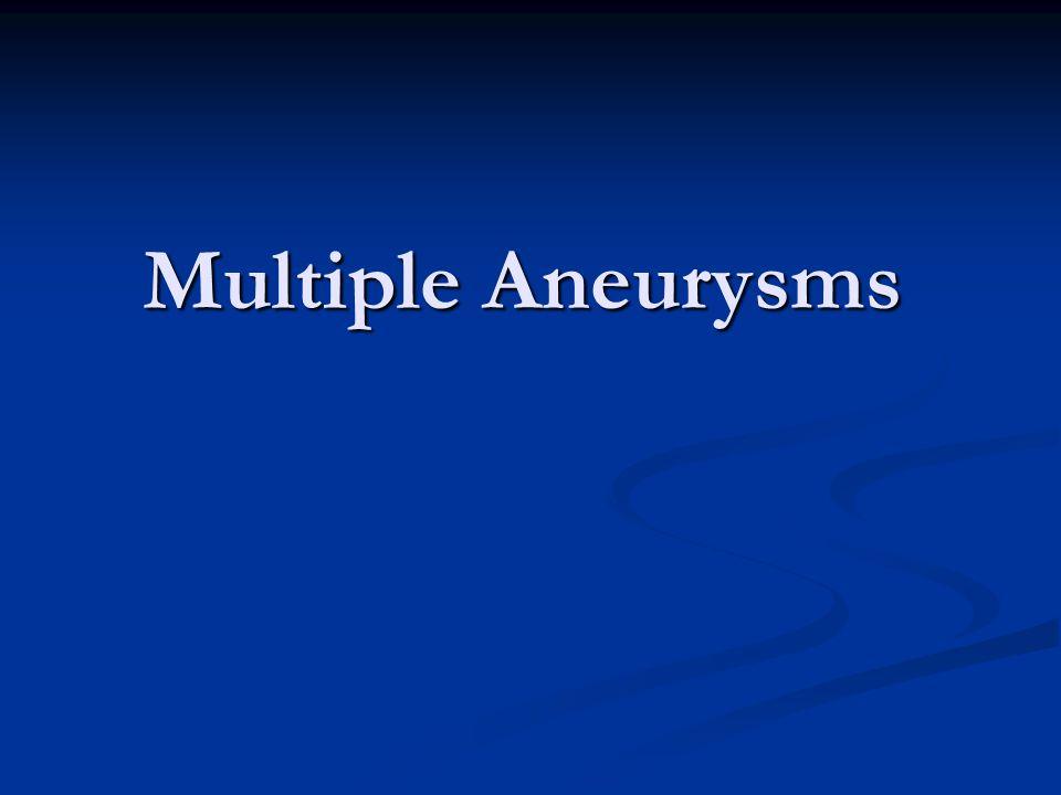 Multiple Aneurysms