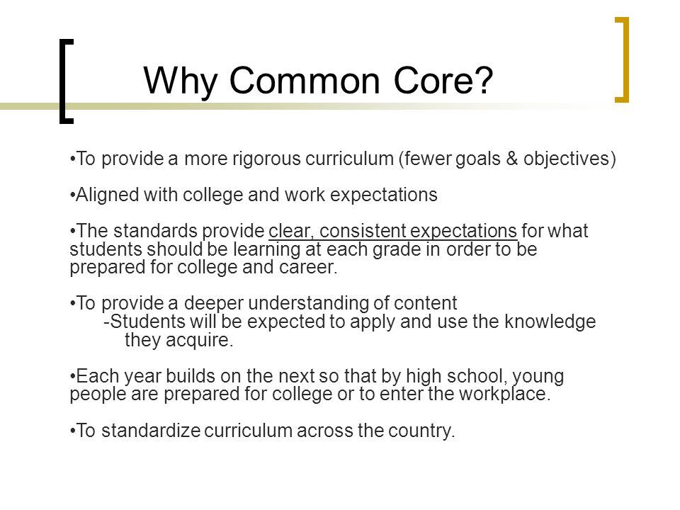 How Common Core Standards are Different… New standards are fewer and clearer, allowing teachers to move students to a much higher level of understanding of the material being taught.