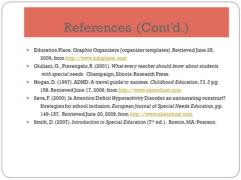 References (Cont'd.) Education Place. Graphic Organizers [organizer templates].