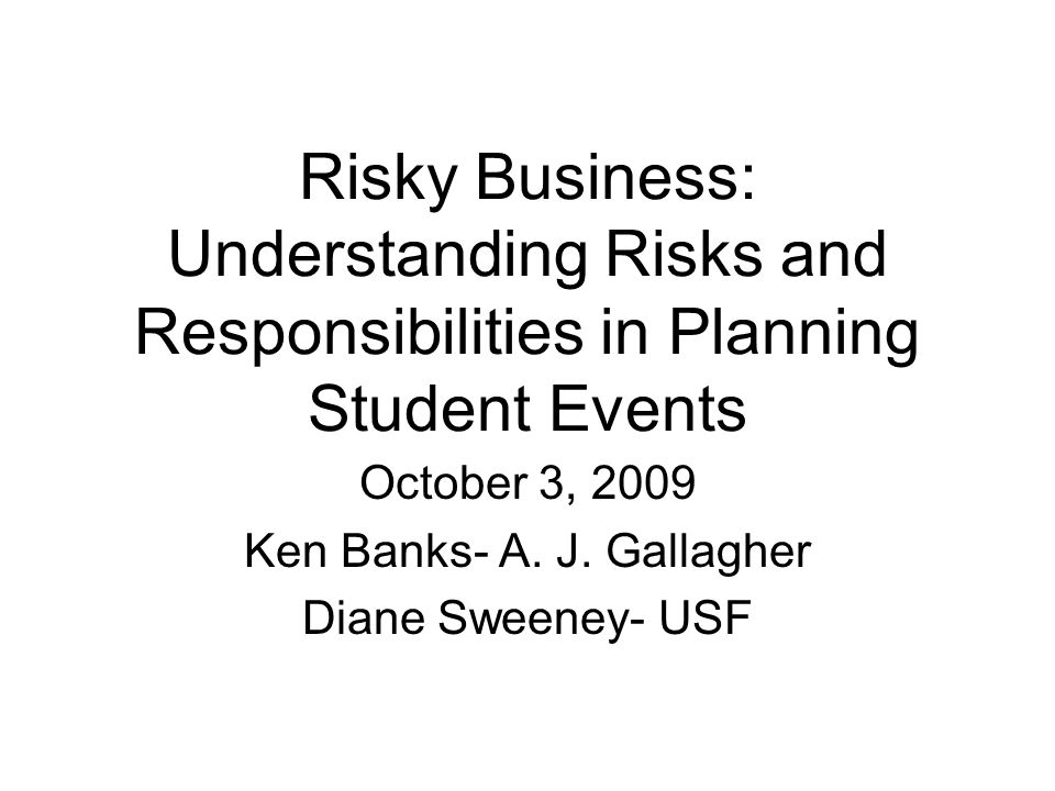 Purpose of Session Help You Understand and Manage the Risks Assist You to Facilitate Successful Programs