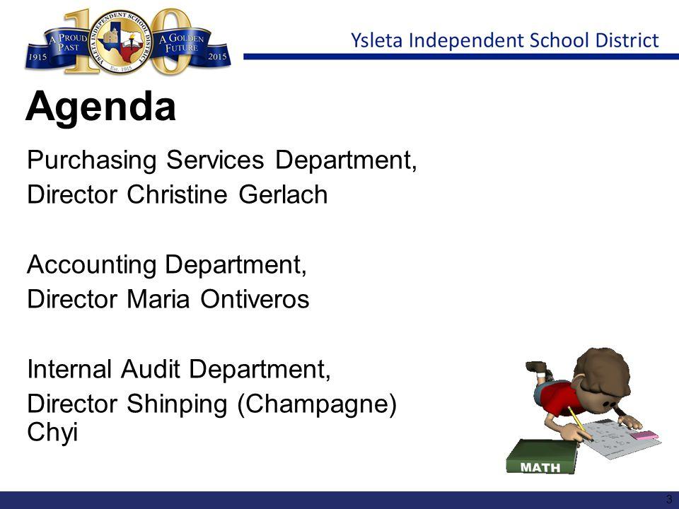 Agenda Purchasing Services Department, Director Christine Gerlach Accounting Department, Director Maria Ontiveros Internal Audit Department, Director