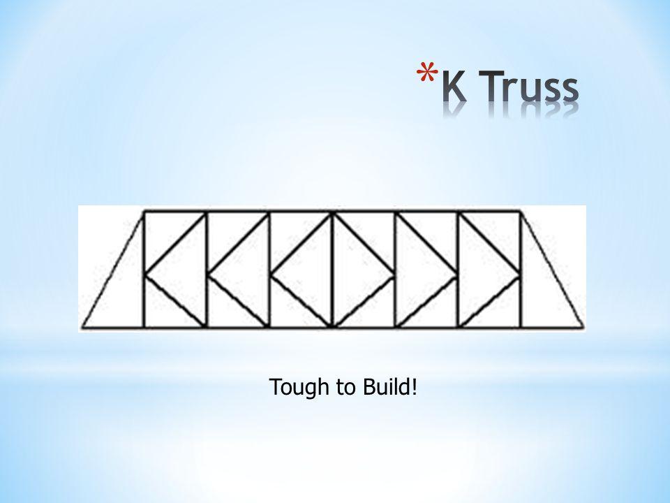 Tough to Build!