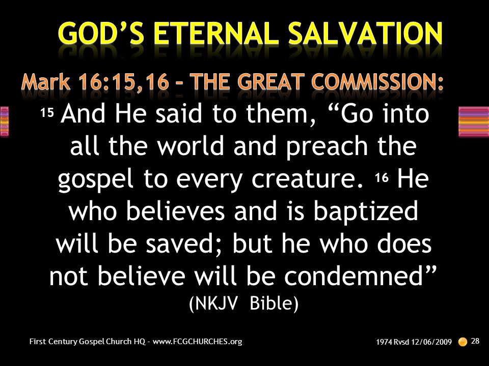 """15 And He said to them, """"Go into all the world and preach the gospel to every creature. 16 He who believes and is baptized will be saved; but he who d"""