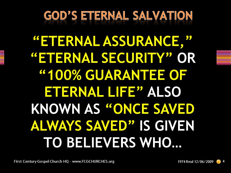 """""""ETERNAL ASSURANCE,"""" """"ETERNAL SECURITY"""" OR """"100% GUARANTEE OF ETERNAL LIFE"""" ALSO KNOWN AS """"ONCE SAVED ALWAYS SAVED"""" IS GIVEN TO BELIEVERS WHO… 1974 Rv"""