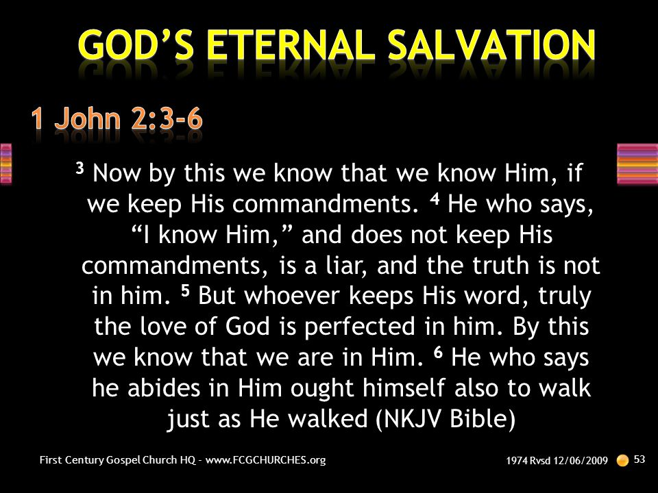 """3 Now by this we know that we know Him, if we keep His commandments. 4 He who says, """"I know Him,"""" and does not keep His commandments, is a liar, and t"""