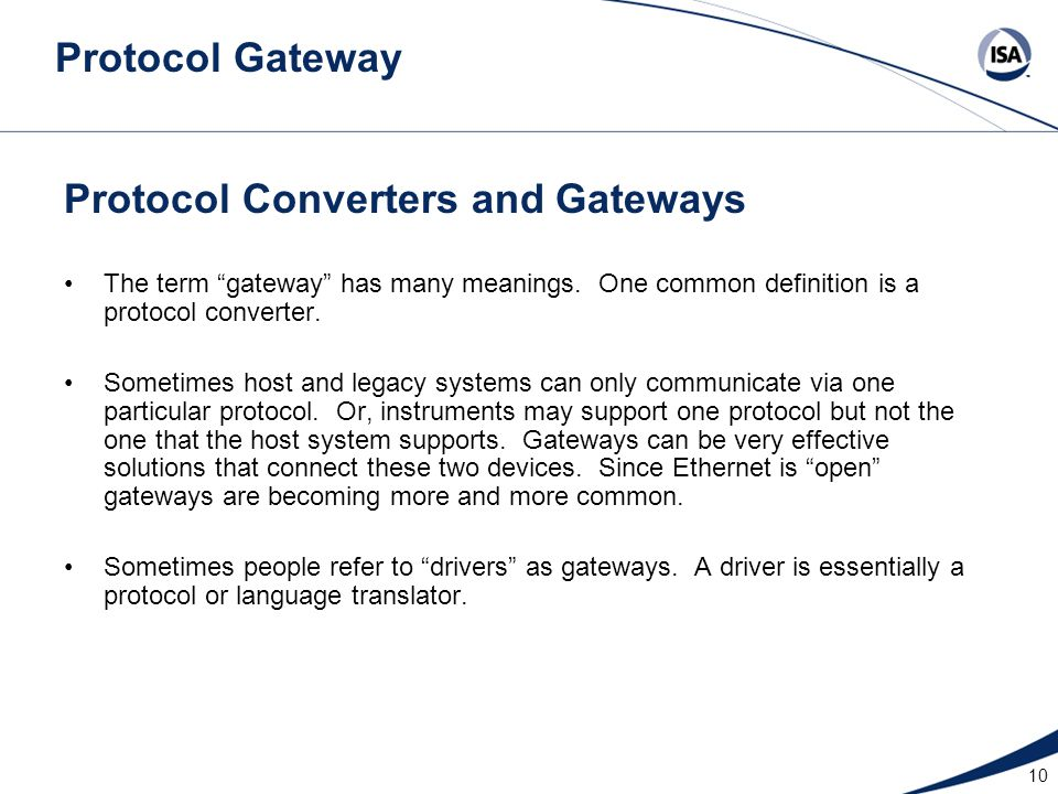 """10 Protocol Converters and Gateways The term """"gateway"""" has many meanings. One common definition is a protocol converter. Sometimes host and legacy sys"""