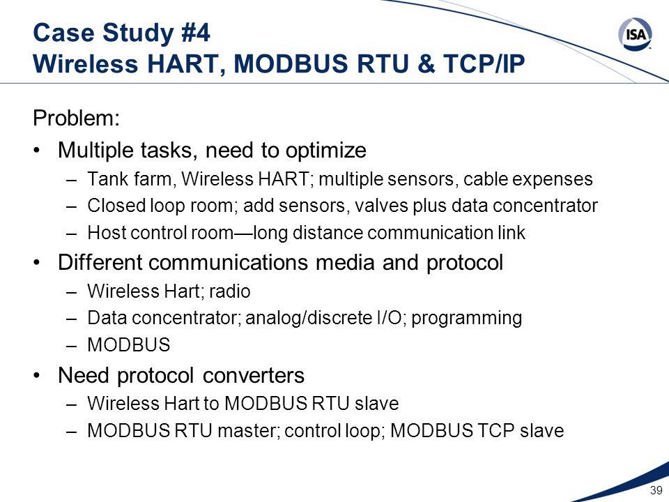 Problem: Multiple tasks, need to optimize –Tank farm, Wireless HART; multiple sensors, cable expenses –Closed loop room; add sensors, valves plus data