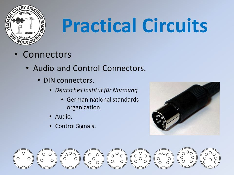 Connectors Audio and Control Connectors. DIN connectors. Deutsches Institut für Normung German national standards organization. Audio. Control Signals