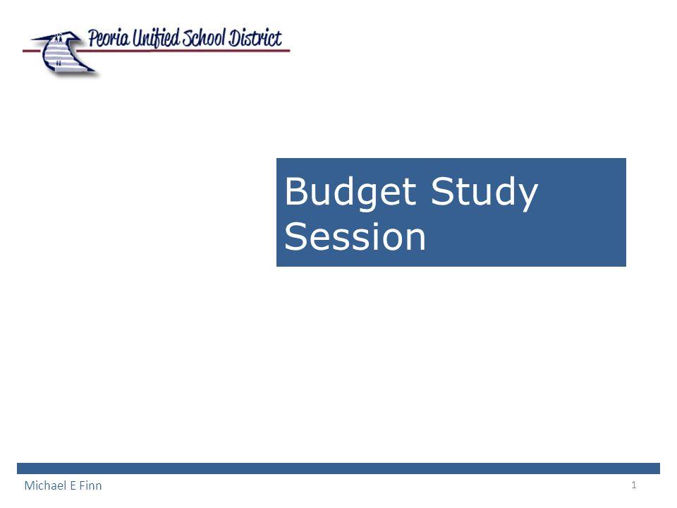 1 Budget Study Session Michael E Finn