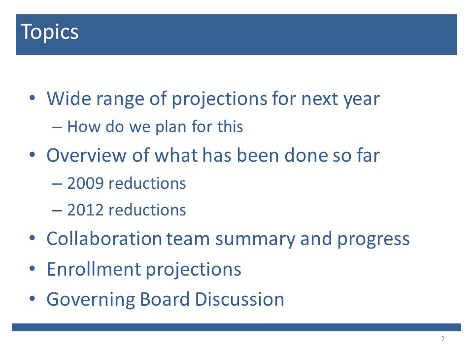 Wide range of projections for next year – How do we plan for this Overview of what has been done so far – 2009 reductions – 2012 reductions Collaborat