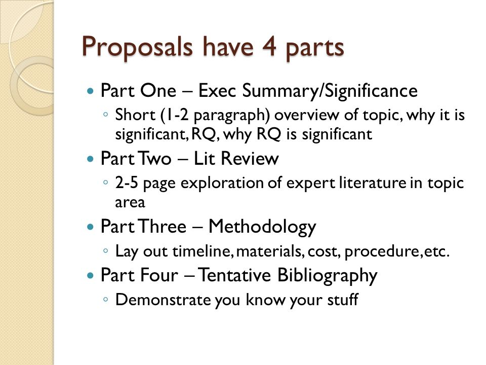 Proposals vary in formality In some fields, the proposal is an extremely important document – it's a step on the way to PhD candidacy In other fields, the proposal is a planning step – the committee wants to see it in order to help you Some fields may not require a proposal at all – you should still write one for the purpose of planning procrastination!